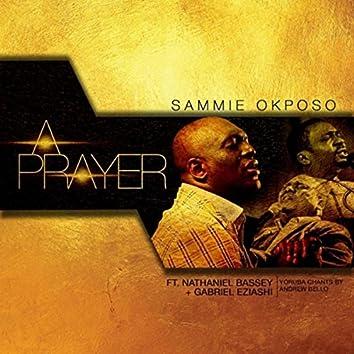 A Prayer (feat. Nathaniel Bassey, Gabriel Eziashi & Andrew Bello)