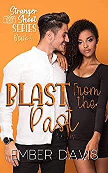Blast From the Past (Stranger Shoot Book 4) by [Ember Davis]