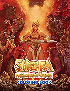 She-Ra Princess of Power Coloring book: Amazing Coloring Book For Kids, Teens, Adults And All Fans