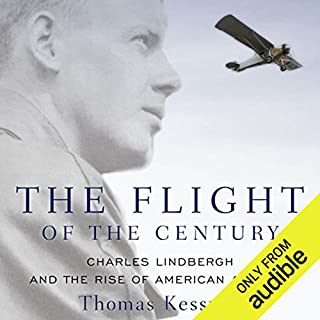 The Flight of the Century: Charles Lindbergh and the Rise of American Aviation audiobook cover art