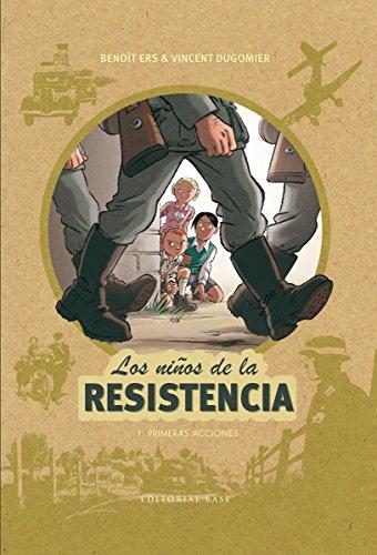 Los niños de la resistencia 1. Primeras acciones (Tapa dura)