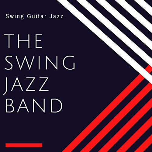 The Swing Jazz Band: Swing Guitar Jazz
