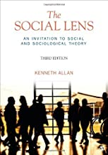 The Social Lens: An Invitation to Social and Sociological Theory by Kenneth D. (Douglas) Allan (2013-05-21)