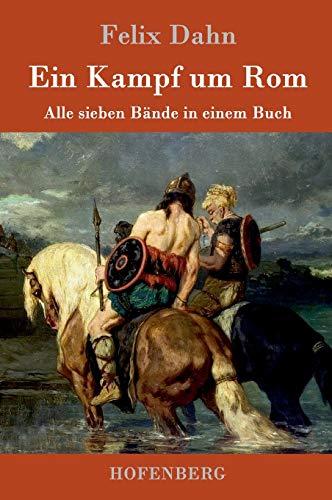 Ein Kampf um Rom: Alle sieben Bände in einem Buch