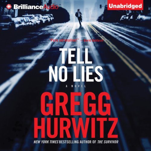 Tell No Lies                   Written by:                                                                                                                                 Gregg Hurwitz                               Narrated by:                                                                                                                                 Scott Brick                      Length: 12 hrs and 39 mins     4 ratings     Overall 5.0