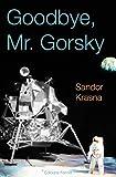Goodbye, Mr. Gorsky (French Edition)