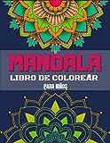 mandala libro de colorear para niños: 60 Páginas para Colorear de Mandalas Libros para Colorear Niños Mandala Libros Infantiles Libro para Colorear y Dibujar