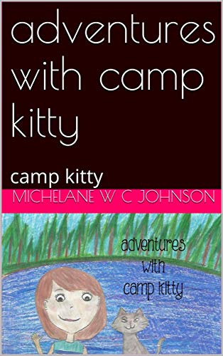 adventures with camp kitty: camp kitty (English Edition)