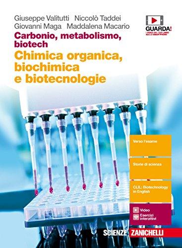 Carbonio, metabolismo, biotech. Chimica organica, biochimica e biotecnologie. Per le Scuole superiori. Con Contenuto digitale (fornito elettronicamente)