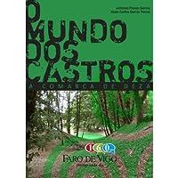 O Mundo dos Castros: A Comarca de Deza (Galician Edition)