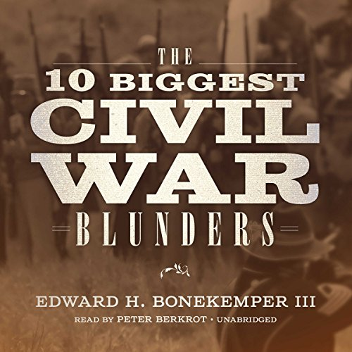 The 10 Biggest Civil War Blunders audiobook cover art