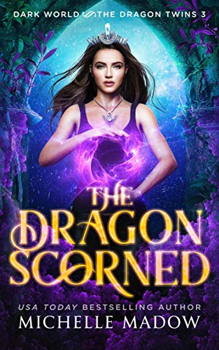 The Dragon Scorned (Dark World: The Dragon Twins Book 3)