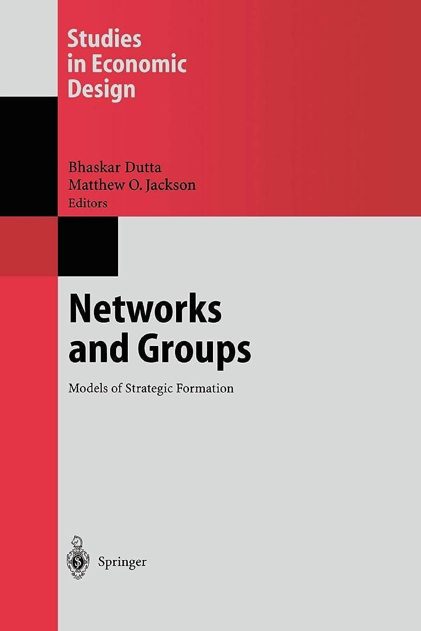 パイプ温室幽霊Networks and Groups: Models of Strategic Formation (Studies in Economic Design)