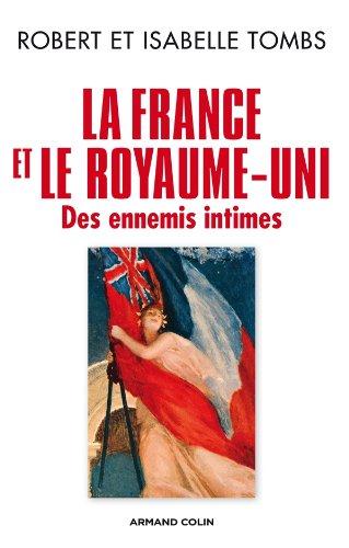 La France et le Royaume-Uni: Des ennemis intimes
