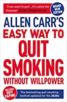 Allen Carr's Easy Way to Quit Smoking Without Willpower - Includes Quit Vaping: The Best-selling Quit Smoking Method Updated for the 2020s (Allen Carr's Easyway)