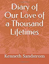 Diary of Our Love of a Thousand Lifetimes
