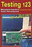 Testing 123: Measuring Amateur Radio Performance on a Budget