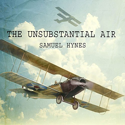 The Unsubstantial Air Audiobook By Samuel Hynes cover art