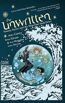[The Unwritten: Tommy Taylor and the Ship That Sank Twice] (By (artist)  Peter Gross , By (author)  Mike Carey) [published: September, 2014]