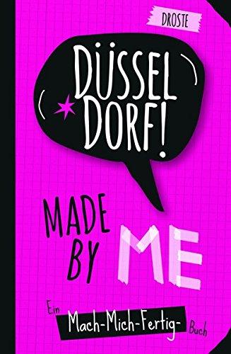 Düsseldorf made by me: Ein Mach-mich-fertig-Buch