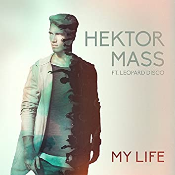 My Life (feat. Leopard Disco) [Radio Edit]