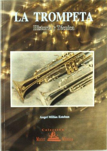 La trompeta : historia y técnica