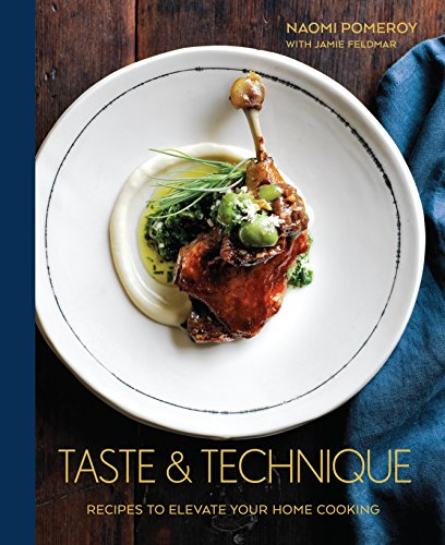 Taste & Technique: Recipes to Elevate Your Home Cooking [A Cookbook] (English Edition)