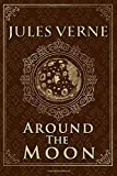 Around The Moon - Jules Verne: Illustrated edition