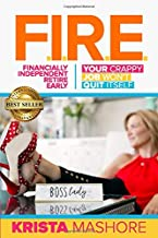 F.I.R.E.: Financially Independent Retire Early