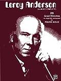 Leroy Anderson (Almost Complete): Late Intermediate Original Piano Solos (English Edition)