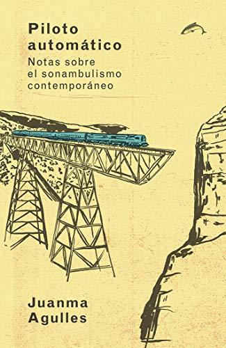 Piloto automático: Notas sobre el sonambulismo contemporáneo (ENSAYO)