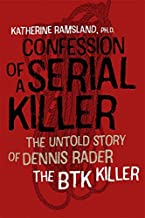 Confession of a Serial Killer - The Untold Story of Dennis Rader, the BTK Killer