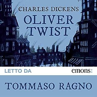 Oliver Twist                   Di:                                                                                                                                 Charles Dickens                               Letto da:                                                                                                                                 Tommaso Ragno                      Durata:  20 ore e 14 min     85 recensioni     Totali 4,8