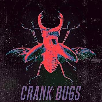 Crank Bugs