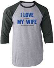 I Love (When) My Wife (Lets Me Mountain Bike) Raglan Baseball Tee Shirt
