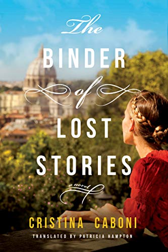 The Binder of Lost Stories: A Novel by [Cristina Caboni, Patricia Hampton]
