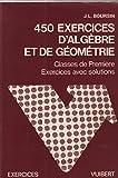 450 Quatre cent cinquante exercices d'algèbre et de géométrie