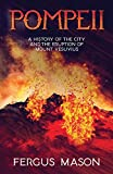Pompeii: A History of the City and the Eruption of Mount Vesuvius (History Shorts)