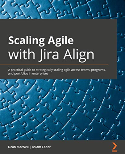 Scaling Agile with Jira Align: A practical guide to strategically scaling agi