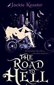 The Road To Hell: Number 2 in series (Hell on Earth) by [Jackie Kessler]