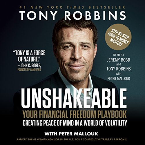 Unshakeable     Your Financial Freedom Playbook              By:                                                                                                                                 Tony Robbins                               Narrated by:                                                                                                                                 Tony Robbins,                                                                                        Jeremy Bobb                      Length: 7 hrs and 21 mins     1,418 ratings     Overall 4.5