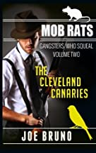 Mob Rats: Gangsters Who Squeal: The Cleveland Canaries (Volume 2)
