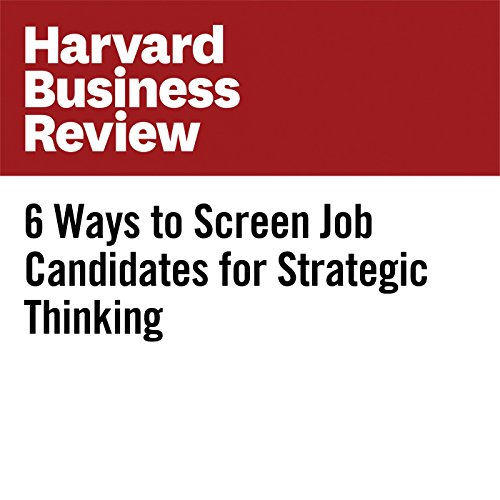 6 Ways to Screen Job Candidates for Strategic Thinking copertina