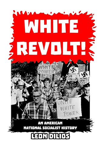 White Revolt!: An American National Socialist History