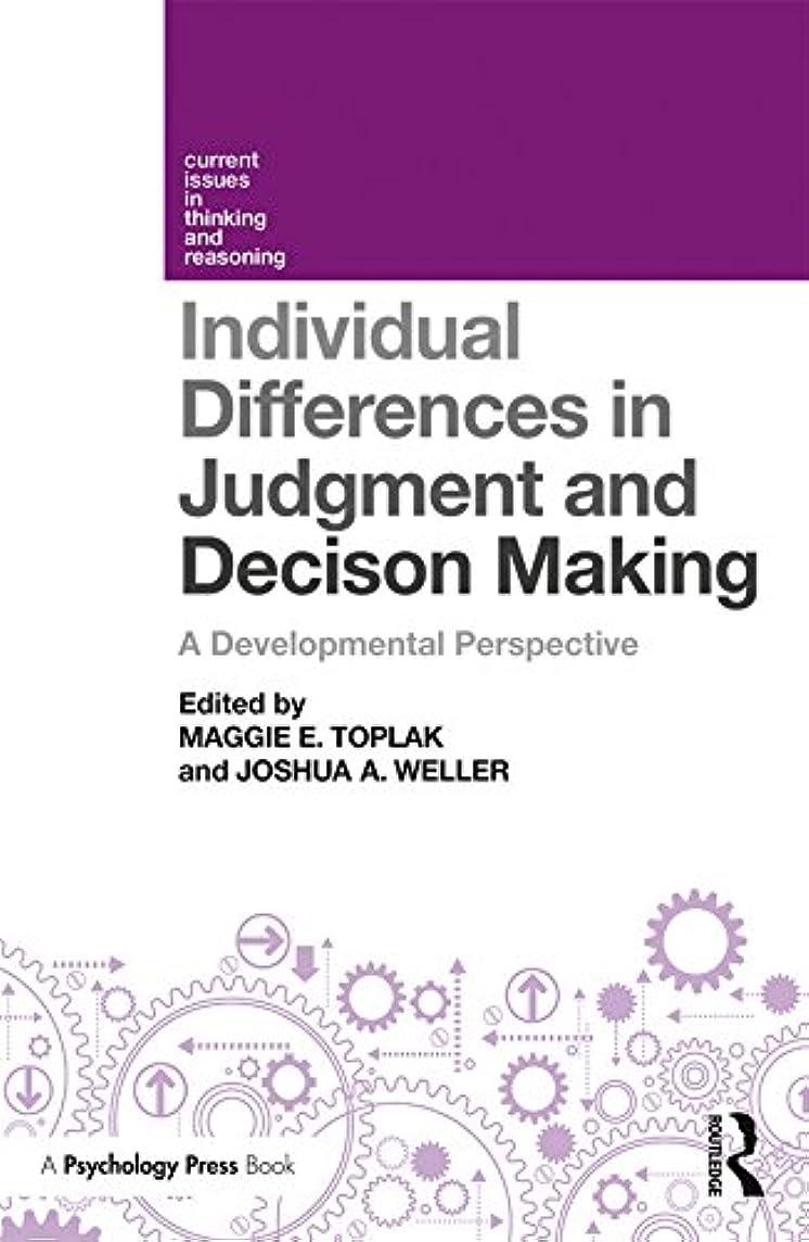 イベント魅惑する甥Individual Differences in Judgement and Decision-Making: A Developmental Perspective (Current Issues in Thinking and Reasoning) (English Edition)