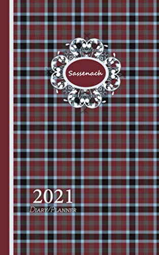 Sassenach: Scottish Tartan Plaid Pattern Cover On 2021 Weekly One Year Diary Planner With Contacts Password And Note Pages