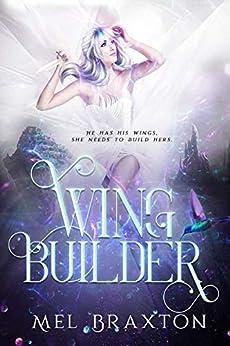 Wing Builder: A Forbidden Romance by [Mel Braxton]