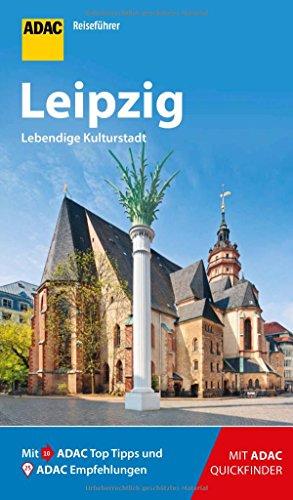 ADAC Reiseführer Leipzig: Der Kompakte mit den ADAC Top Tipps und cleveren Klappkarten