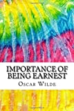 Importance of Being Earnest: Includes MLA Style Citations for Scholarly Secondary Sources, Peer-Reviewed Journal Articles and Critical Essays (Squid Ink Classics)