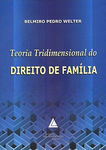 Teoria Tridimensional Do Direito De Família